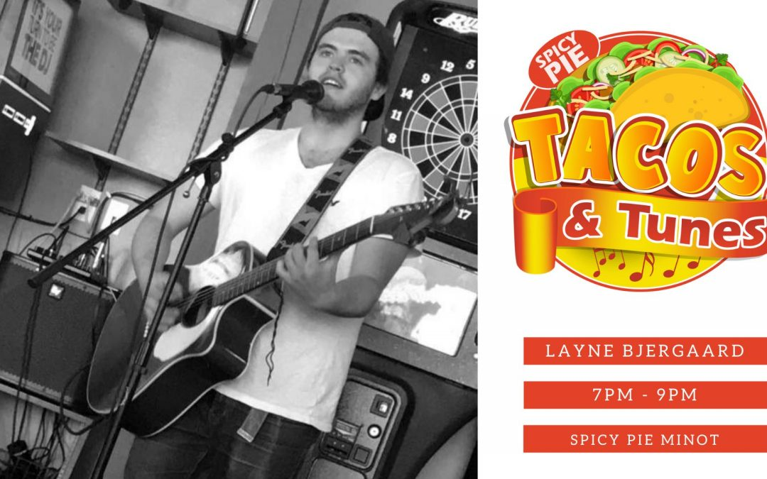 Tacos & Tunes with Layne Bjergaard