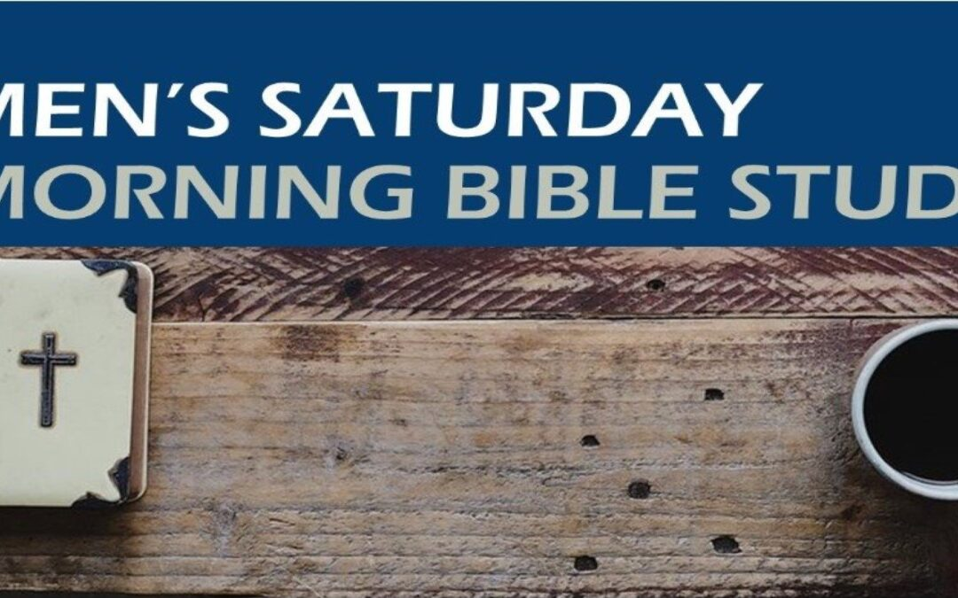 Men's Saturday Morning Bible Study (ONLINE)