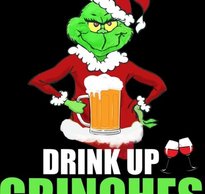 Drink Up Grinches Christmas Party