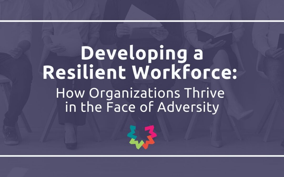Developing a Resilient Workforce