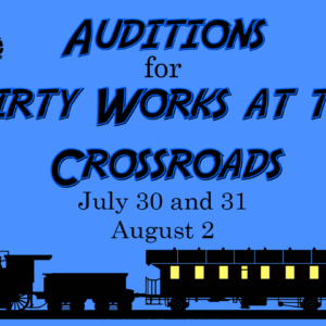 Auditions for Dirty Works at the Crossroads