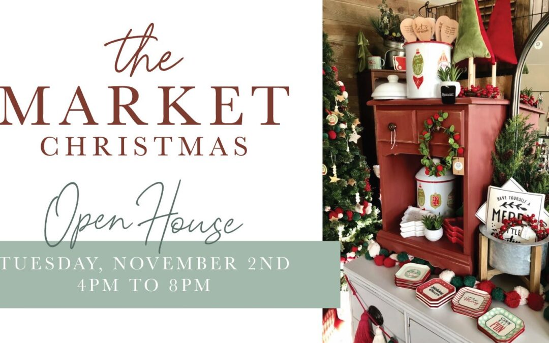 The Market Christmas – Open House!
