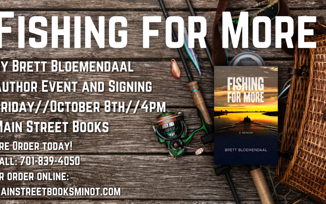 Fishing for More By Brett Bloemendaal Signing